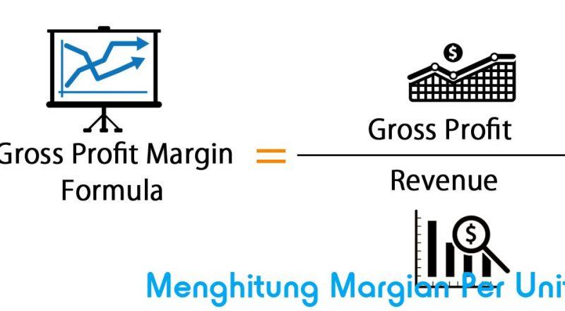 menghitung margin per unit